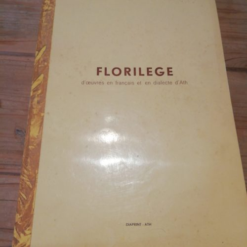 Florilège d'œuvres en français et en dialecte d'Ath