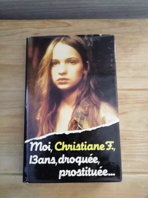 Moi, Christiane F., 13 ans, droguée, prostituée ...